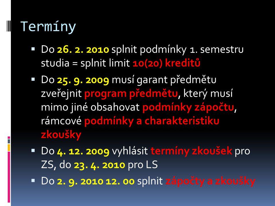 Termíny  Do 26. 2. 2010 splnit podmínky 1.