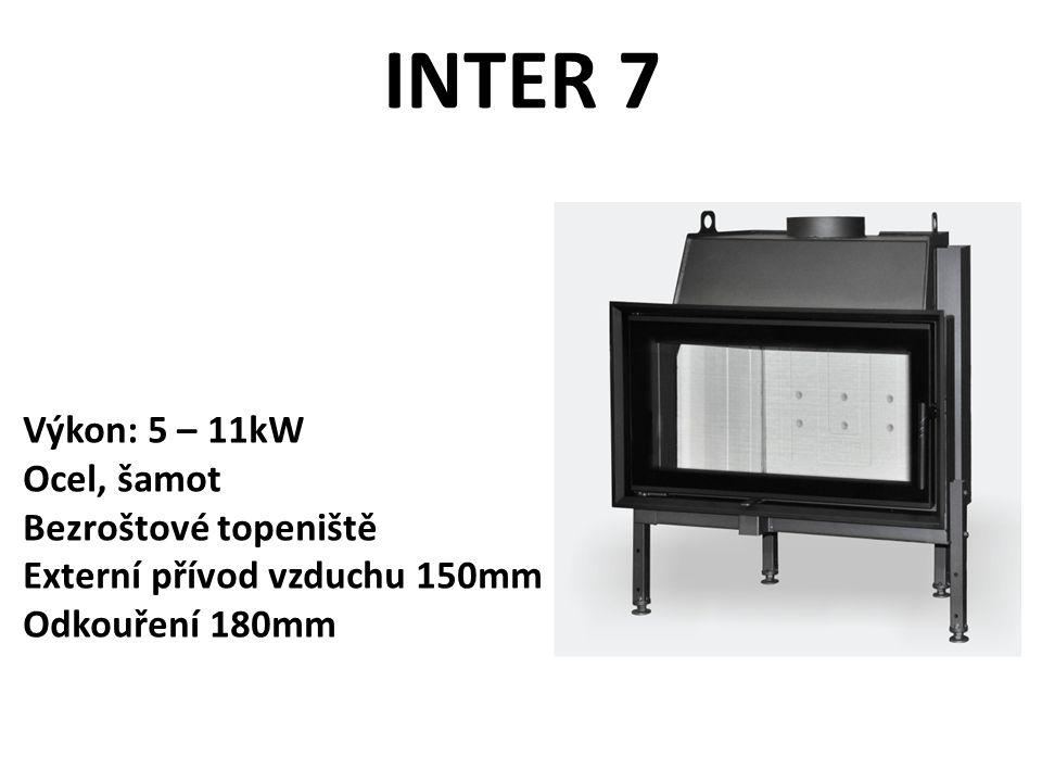 INTER 7 Výkon: 5 – 11kW Ocel, šamot Bezroštové topeniště Externí přívod vzduchu 150mm Odkouření 180mm