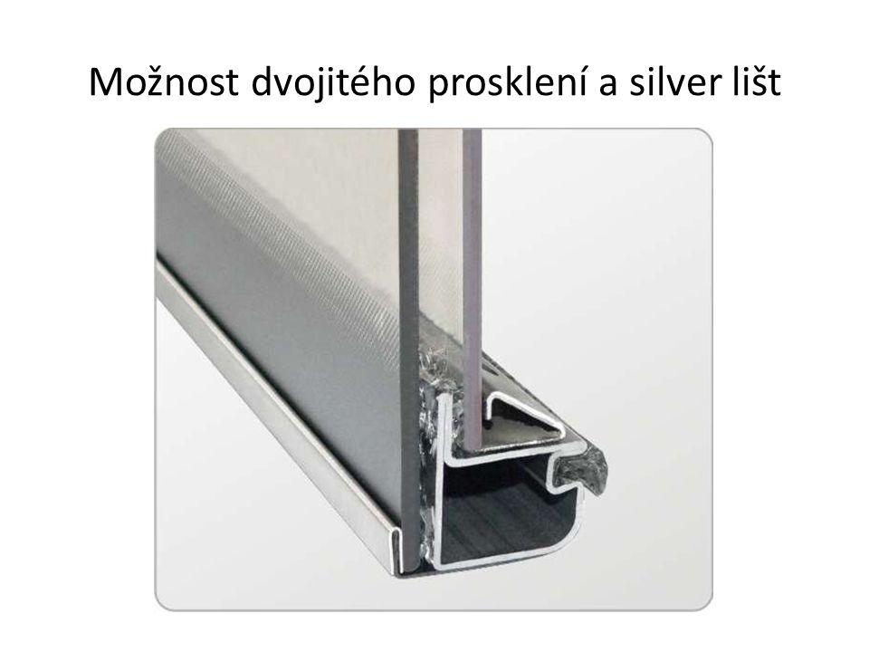Možnost dvojitého prosklení a silver lišt