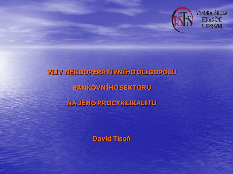 V Ý CH O D I S KA : bankovní trh je koncentrovaný trh - oligopolní (popř.