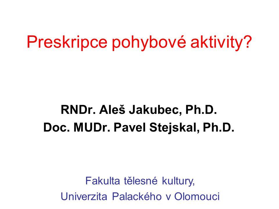 Preskripce pohybové aktivity.RNDr. Aleš Jakubec, Ph.D.