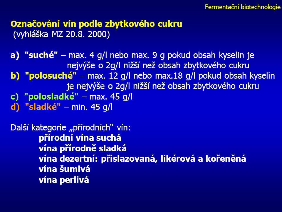 Fermentační biotechnologie Označování vín podle zbytkového cukru (vyhláška MZ 20.8.