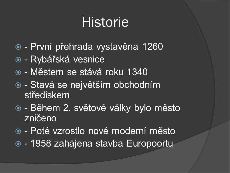 Historie  - První přehrada vystavěna 1260  - Rybářská vesnice  - Městem se stává roku 1340  - Stavá se největším obchodním střediskem  - Během 2.