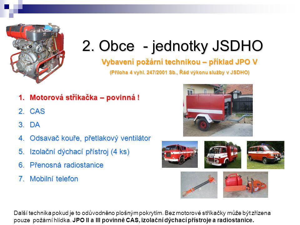 2.Obce - jednotky JSDHO Vybavení požární technikou – příklad JPO V (Příloha 4 vyhl.