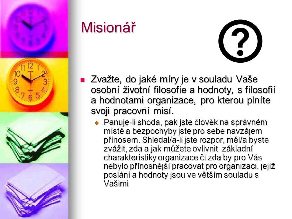 Misionář Zvažte, do jaké míry je v souladu Vaše osobní životní filosofie a hodnoty, s filosofií a hodnotami organizace, pro kterou plníte svoji pracov