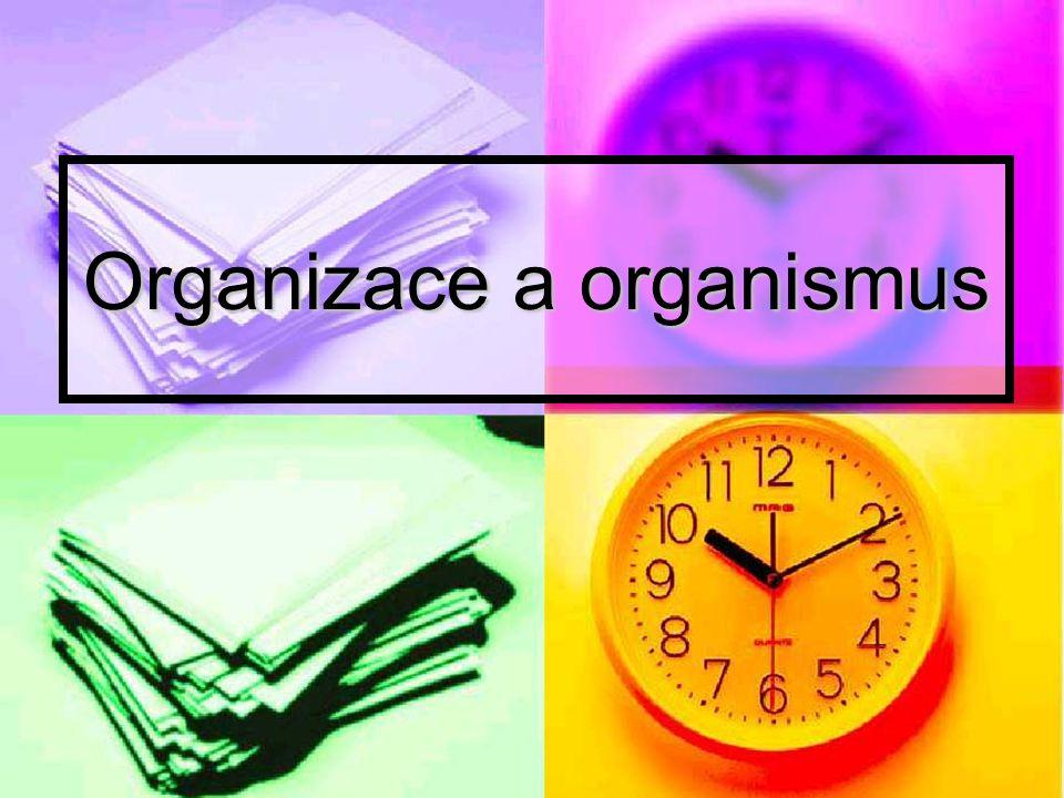 Organizace a organismus
