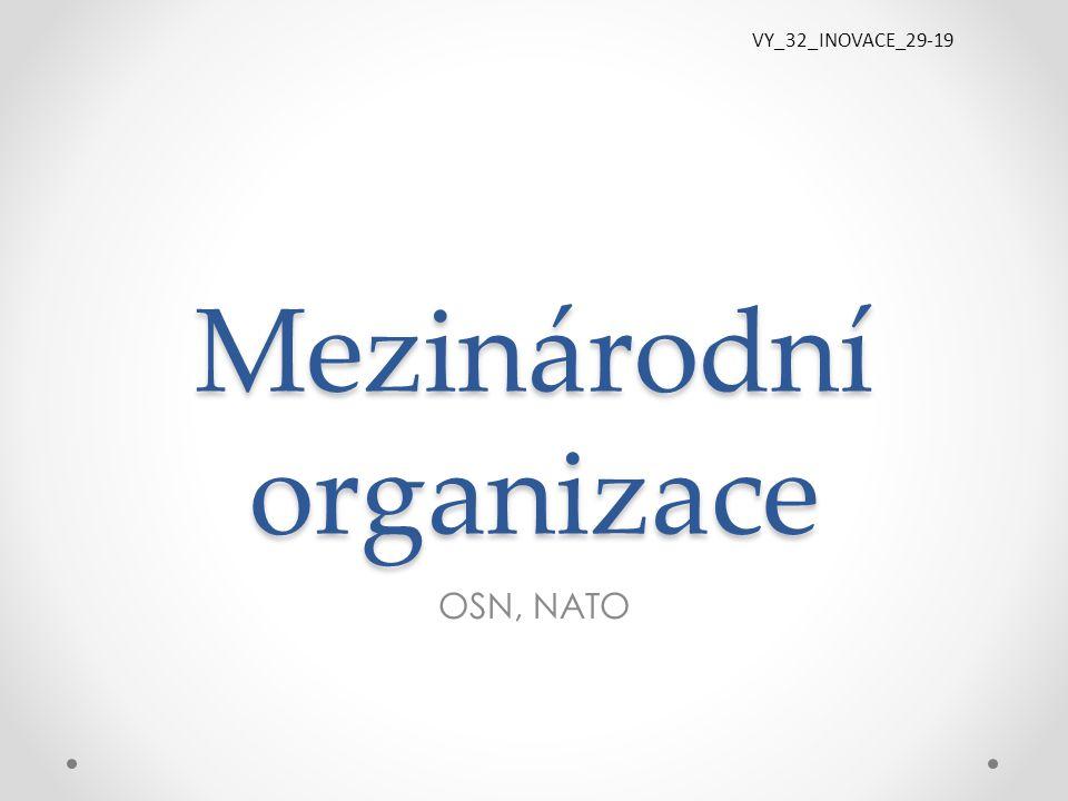 Mezinárodní organizace OSN, NATO VY_32_INOVACE_29-19