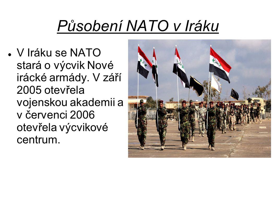 Působení NATO v Iráku V Iráku se NATO stará o výcvik Nové irácké armády.