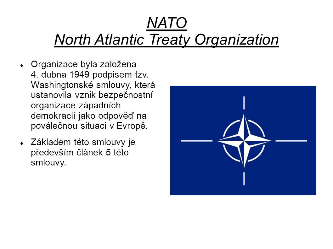 NATO North Atlantic Treaty Organization Organizace byla založena 4.