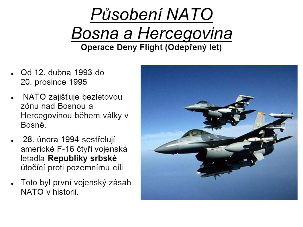 Působení NATO Bosna a Hercegovina Operace Deny Flight (Odepřený let) Od 12.