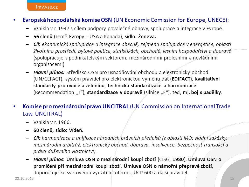 Evropská hospodářská komise OSN (UN Economic Comission for Europe, UNECE): – Vznikla v r. 1947 s cílem podpory povalečné obnovy, spolupráce a integrac