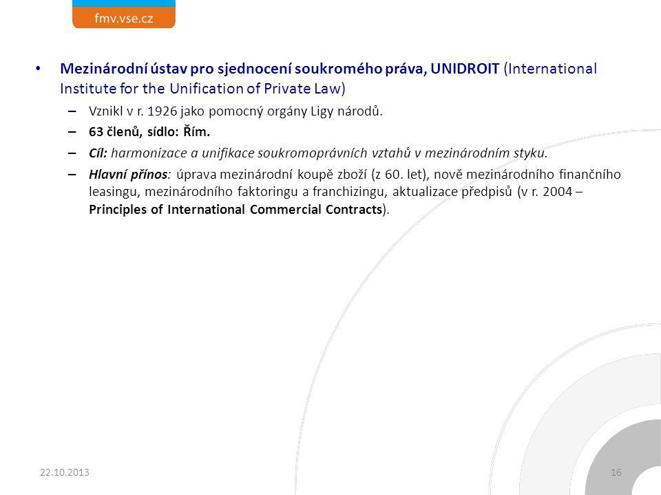 Mezinárodní ústav pro sjednocení soukromého práva, UNIDROIT (International Institute for the Unification of Private Law) – Vznikl v r.