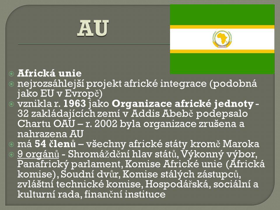  Africká unie  nejrozsáhlejší projekt africké integrace (podobná jako EU v Evrop ě )  vznikla r. 1963 jako Organizace africké jednoty - 32 zakládaj