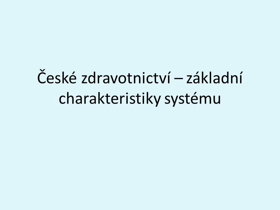 České zdravotnictví – základní charakteristiky systému