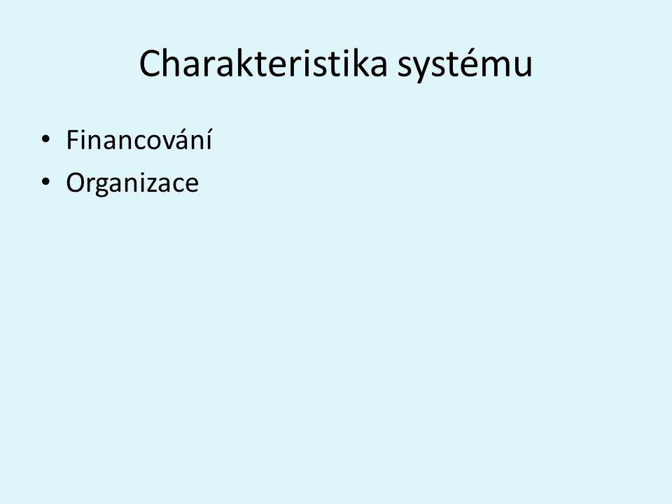 Charakteristika systému Financování Organizace