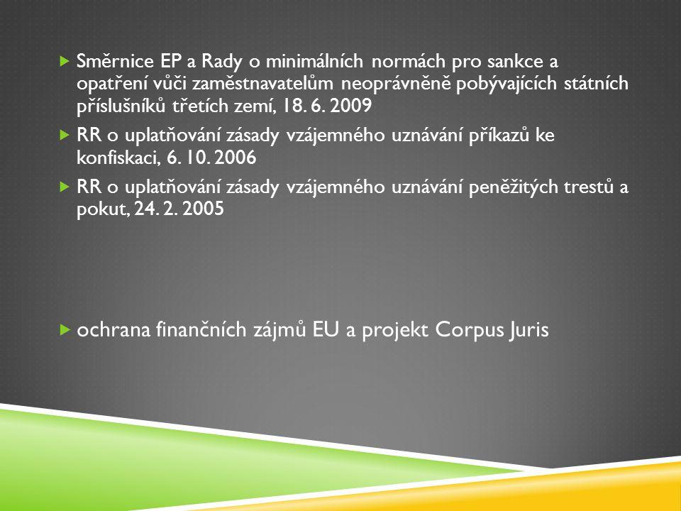  Směrnice EP a Rady o minimálních normách pro sankce a opatření vůči zaměstnavatelům neoprávněně pobývajících státních příslušníků třetích zemí, 18.