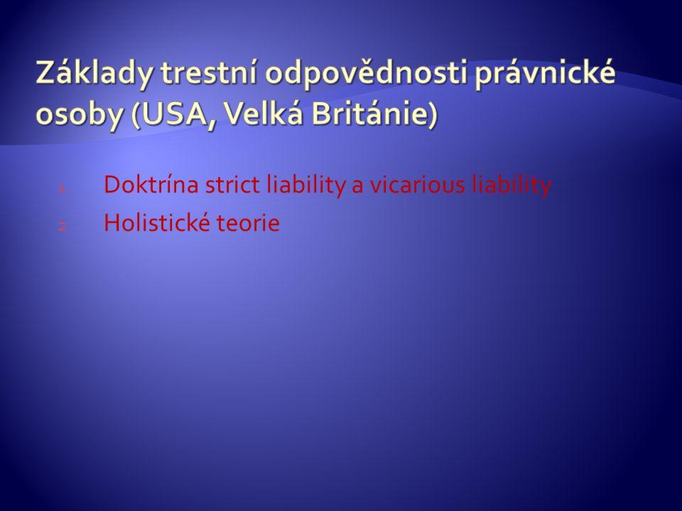 1. Doktrína strict liability a vicarious liability 2. Holistické teorie