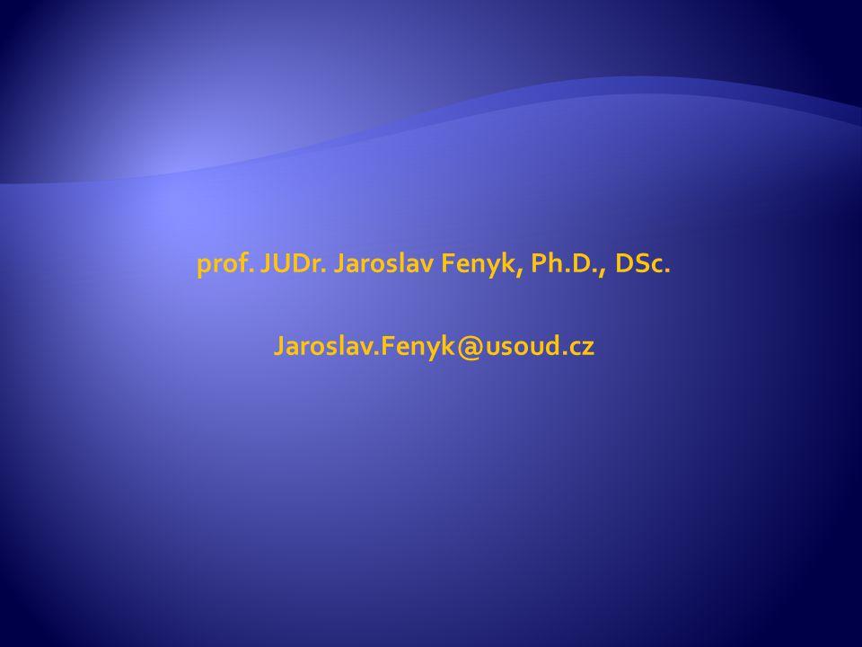 prof. JUDr. Jaroslav Fenyk, Ph.D., DSc. Jaroslav.Fenyk@usoud.cz