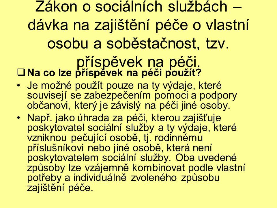 Zákon o sociálních službách – dávka na zajištění péče o vlastní osobu a soběstačnost, tzv.