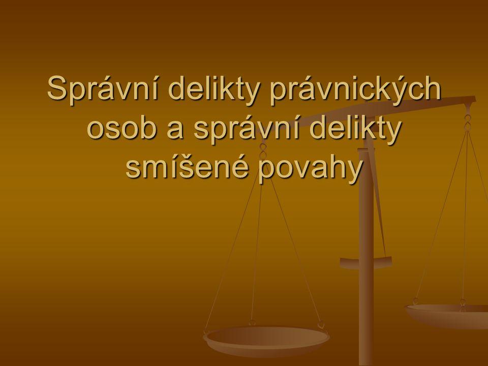Správní delikty právnických osob a správní delikty smíšené povahy