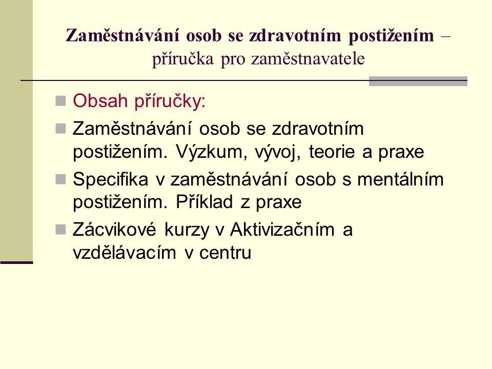 Zaměstnávání osob se zdravotním postižením Výzkum, vývoj, teorie a praxe Marie Vítková Obsah 1.