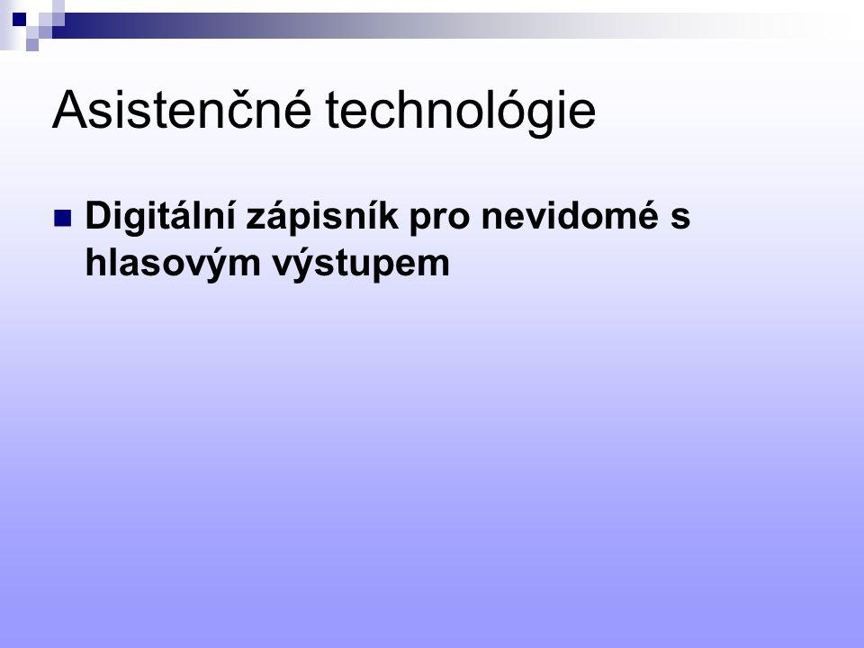Asistenčné technológie Digitální zápisník pro nevidomé s hlasovým výstupem