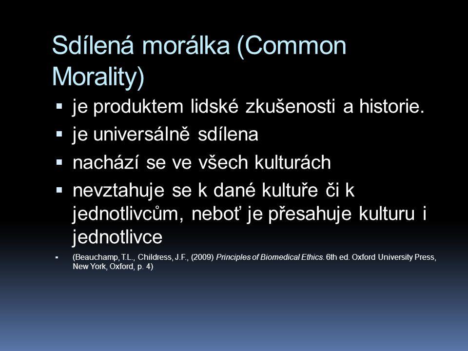Sdílená morálka (Common Morality)  je produktem lidské zkušenosti a historie.