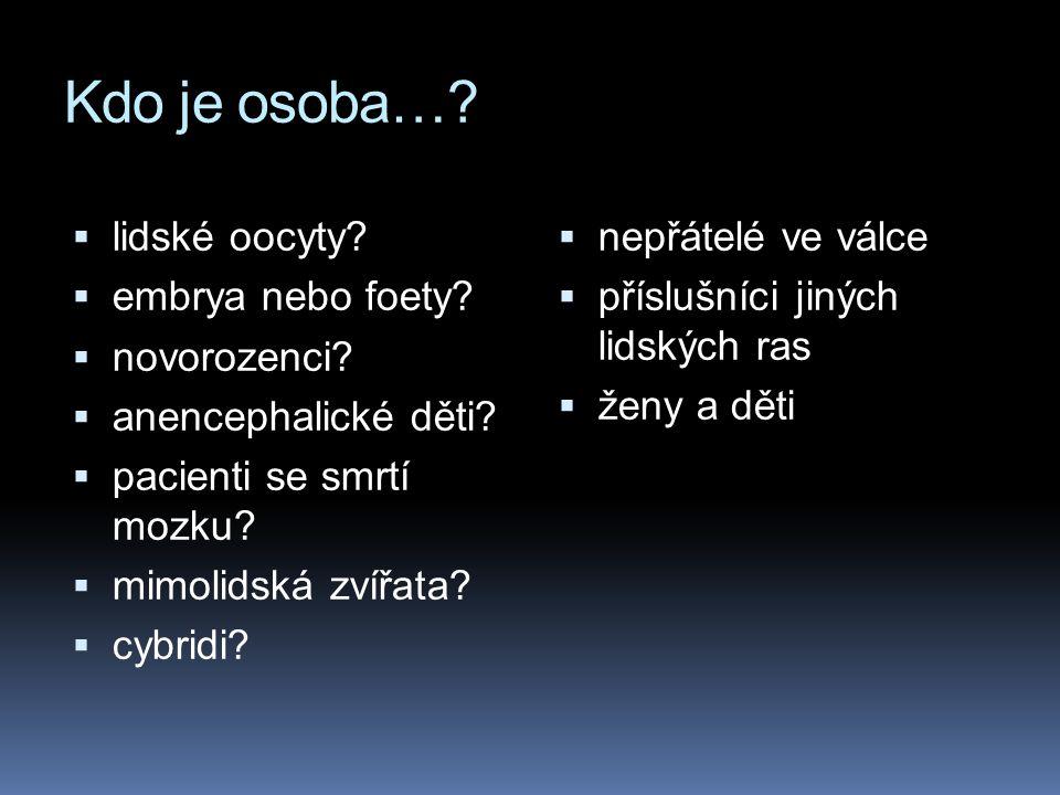 Kdo je osoba…. lidské oocyty.  embrya nebo foety.