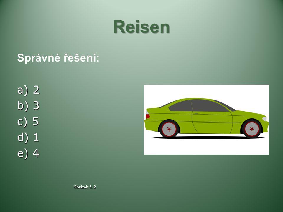 Reisen Správné řešení: a) 2 b) 3 c) 5 d) 1 e) 4 Obrázek č. 2