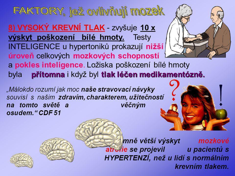 7) ROCKOVÁ HUDBA Hudba vstupuje do mozku skrze centrum emocí (limbický systém). Některá hudba vyvolá pozitivní reakci na FML, jiná vůbec. Rock vyvoláv