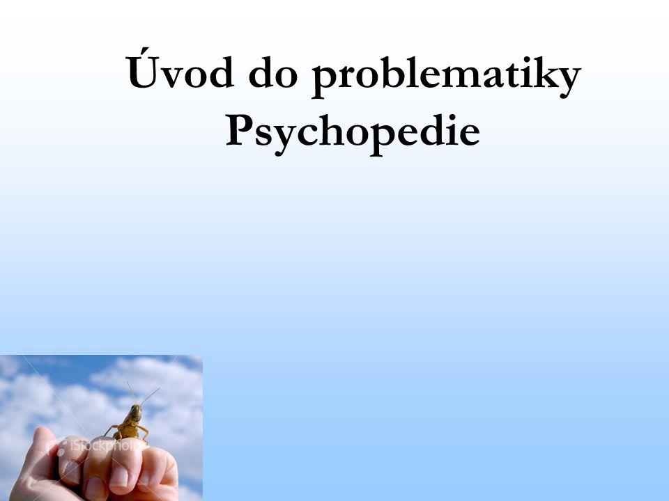 Úvod do psychopedie Terminologie – pojmenováni ved.