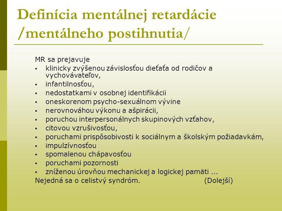 DEMENCE (oligofrenie 4: demence 1)  získaná slabomyslnost – proces zastavování, resp.