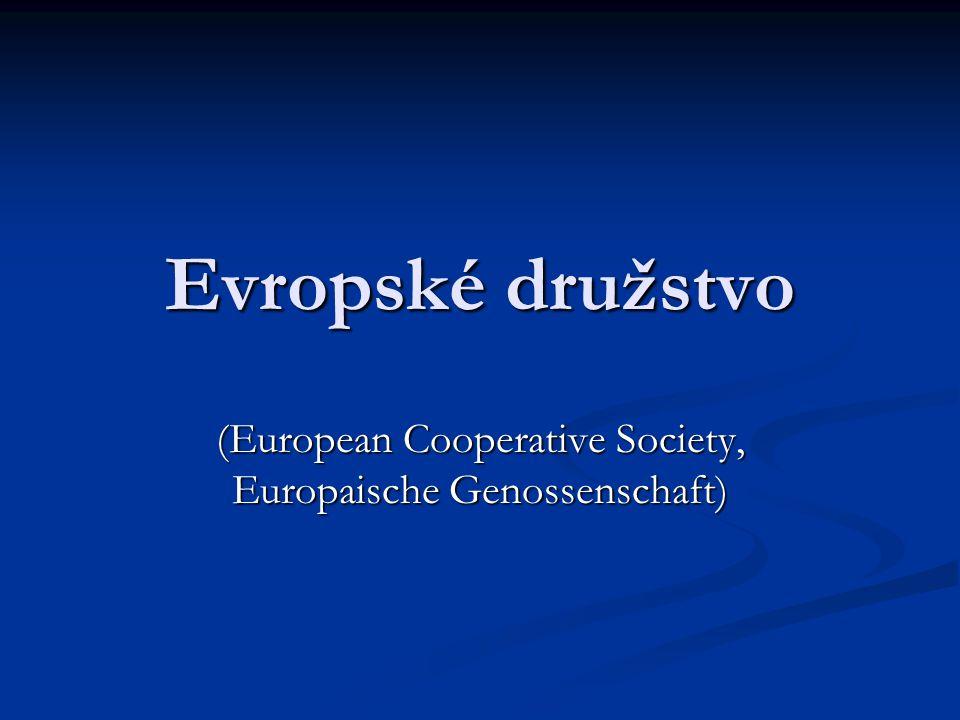 Evropské družstvo (European Cooperative Society, Europaische Genossenschaft)
