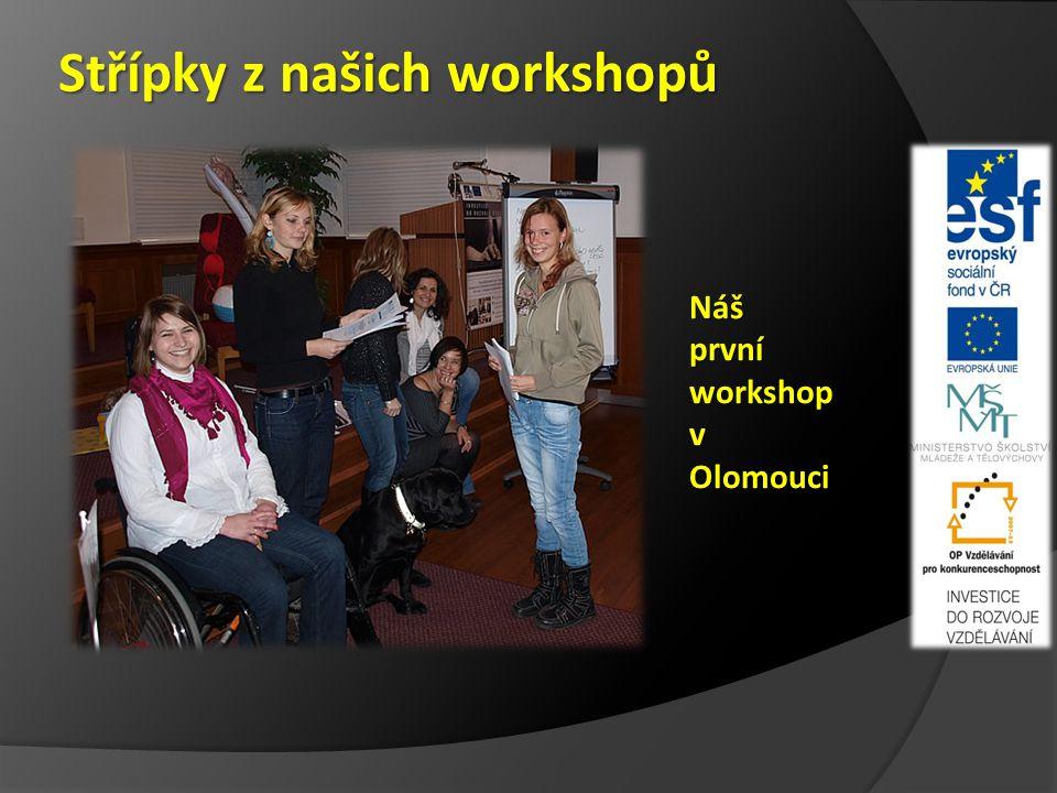 Střípky z našich workshopů NášprvníworkshopvOlomouci