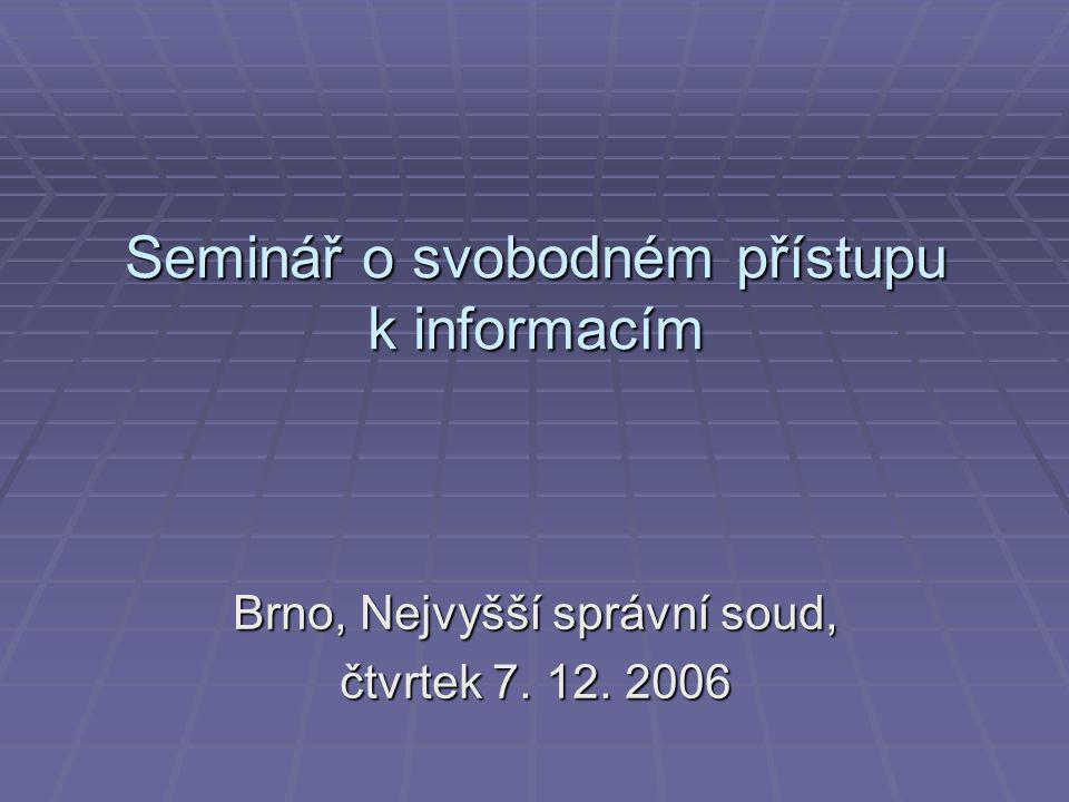 Seminář o svobodném přístupu k informacím Brno, Nejvyšší správní soud, čtvrtek 7. 12. 2006