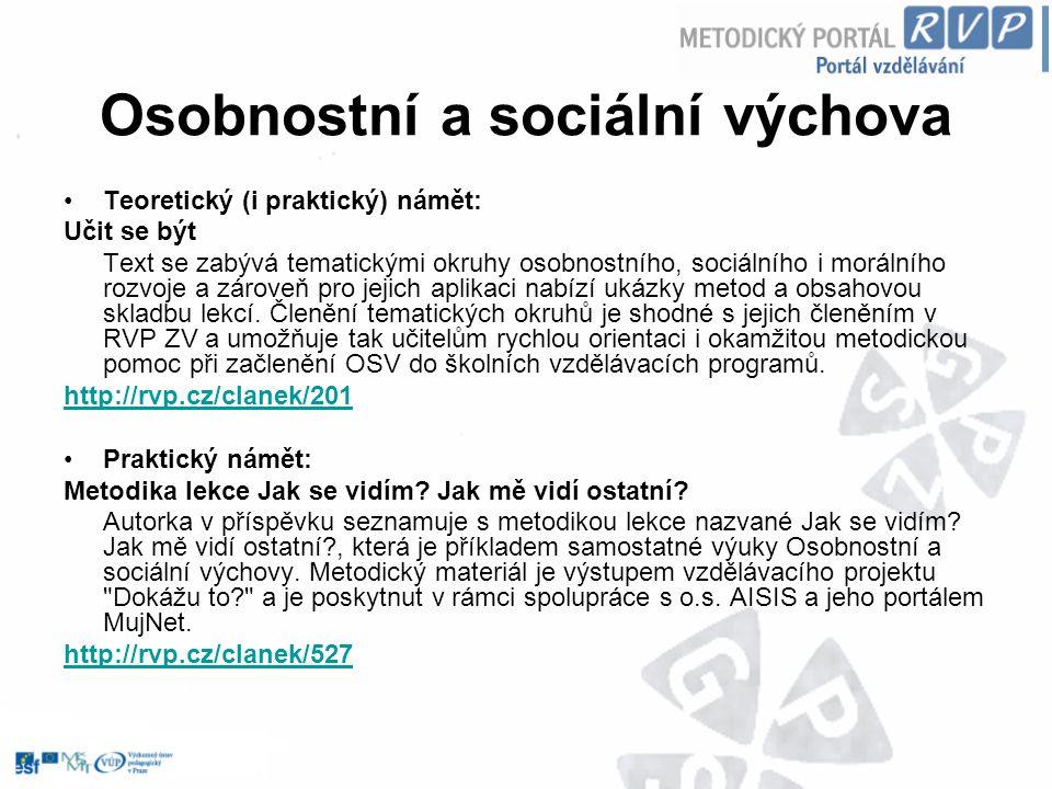 Osobnostní a sociální výchova Teoretický (i praktický) námět: Učit se být Text se zabývá tematickými okruhy osobnostního, sociálního i morálního rozvo