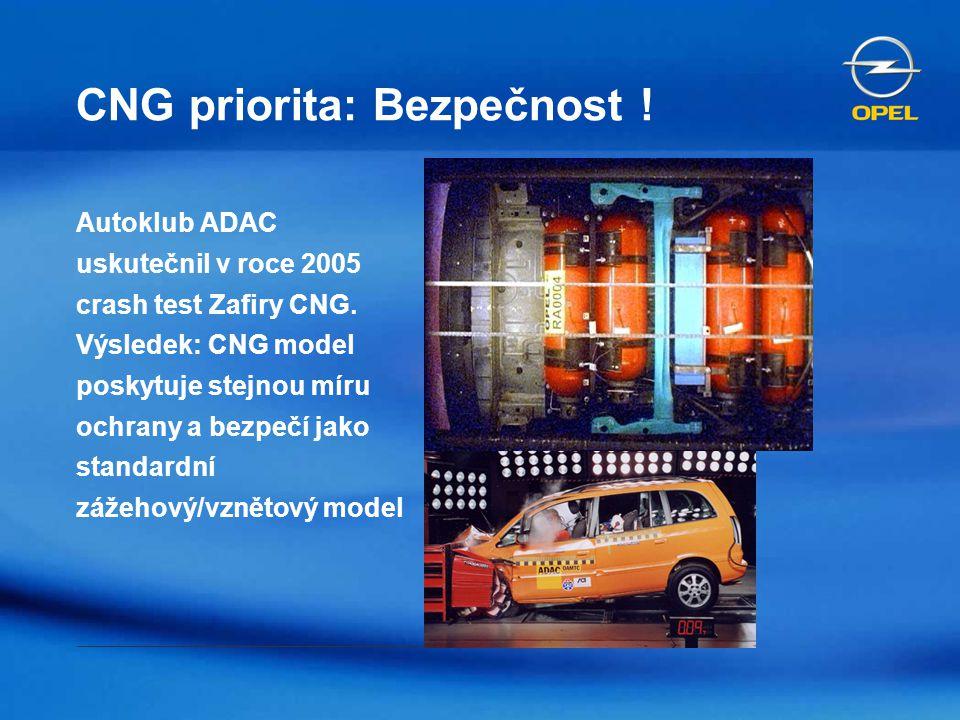 CNG priorita: Bezpečnost ! Autoklub ADAC uskutečnil v roce 2005 crash test Zafiry CNG. Výsledek: CNG model poskytuje stejnou míru ochrany a bezpečí ja
