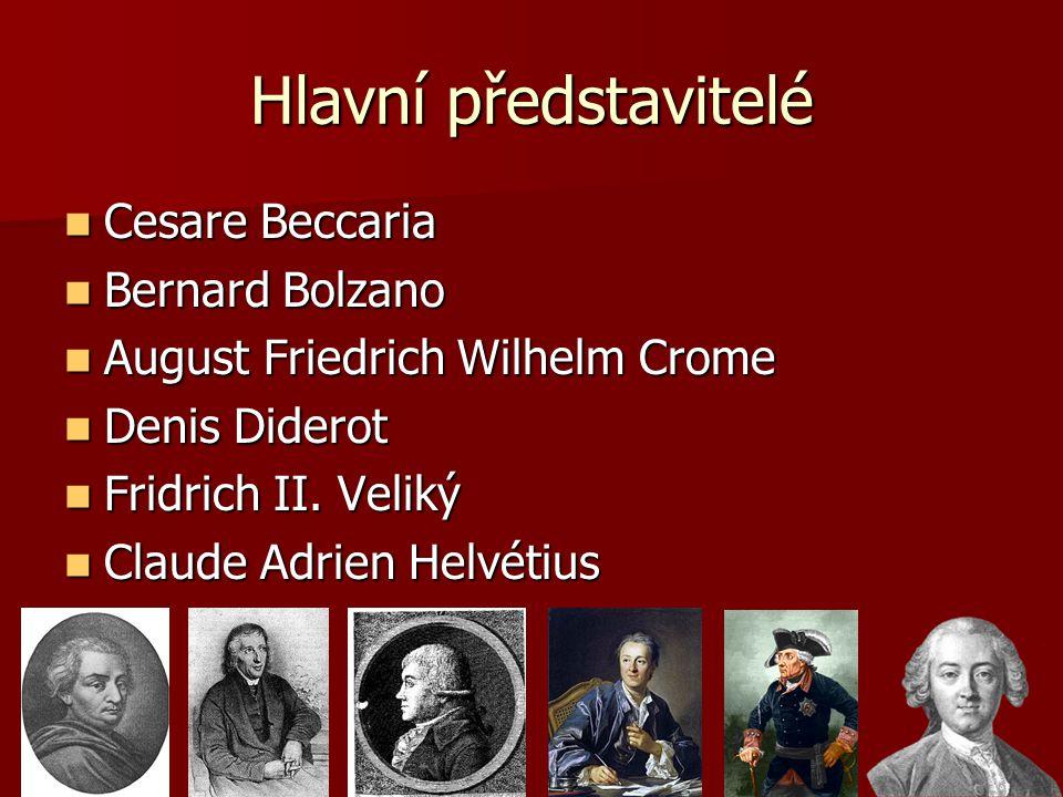 Hlavní představitelé Cesare Beccaria Cesare Beccaria Bernard Bolzano Bernard Bolzano August Friedrich Wilhelm Crome August Friedrich Wilhelm Crome Den