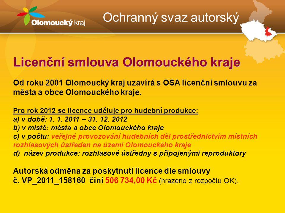 Ochranný svaz autorský Licenční smlouva Olomouckého kraje Od roku 2001 Olomoucký kraj uzavírá s OSA licenční smlouvu za města a obce Olomouckého kraje.