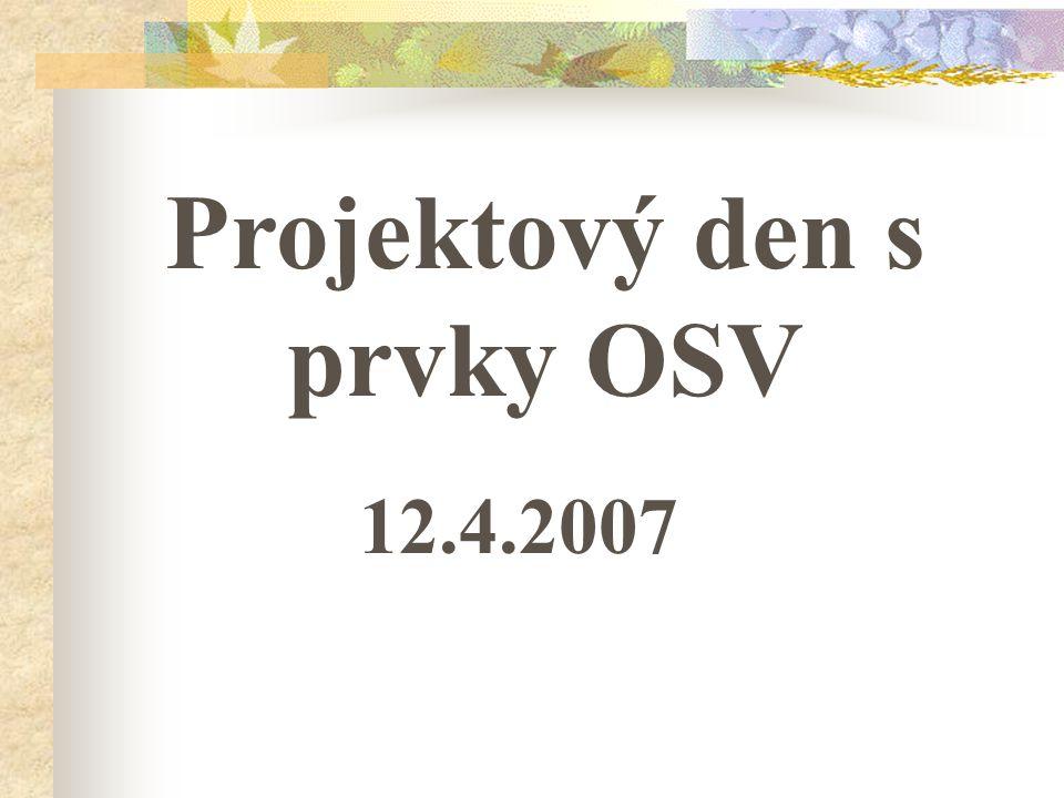 Projektový den s prvky OSV 12.4.2007