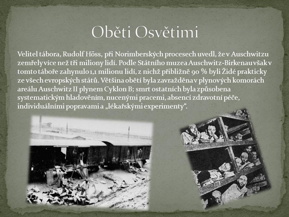 960 000 Židů (865 000 nezaregistrovaných, 95 000 zaregistrovaných) 73 000 Čechů a Slováků 70 000–75 000 Poláků (asi 10 000 nezaregistrovaných, 64 000 zaregistrovaných) 21 000 Romů (2 000 nezaregistrovaných, 19 000 zaregistrovaných) 15 000 sovětských válečných zajatců (3 000 nezaregistrovaných, 12 000 zaregistrovaných) 10–15 000 vězňů jiných národností (mj.