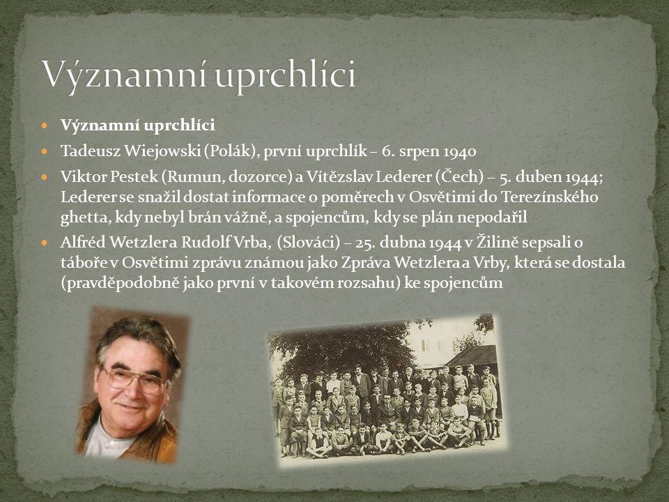 Významní uprchlíci Tadeusz Wiejowski (Polák), první uprchlík – 6. srpen 1940 Viktor Pestek (Rumun, dozorce) a Vítězslav Lederer (Čech) – 5. duben 1944