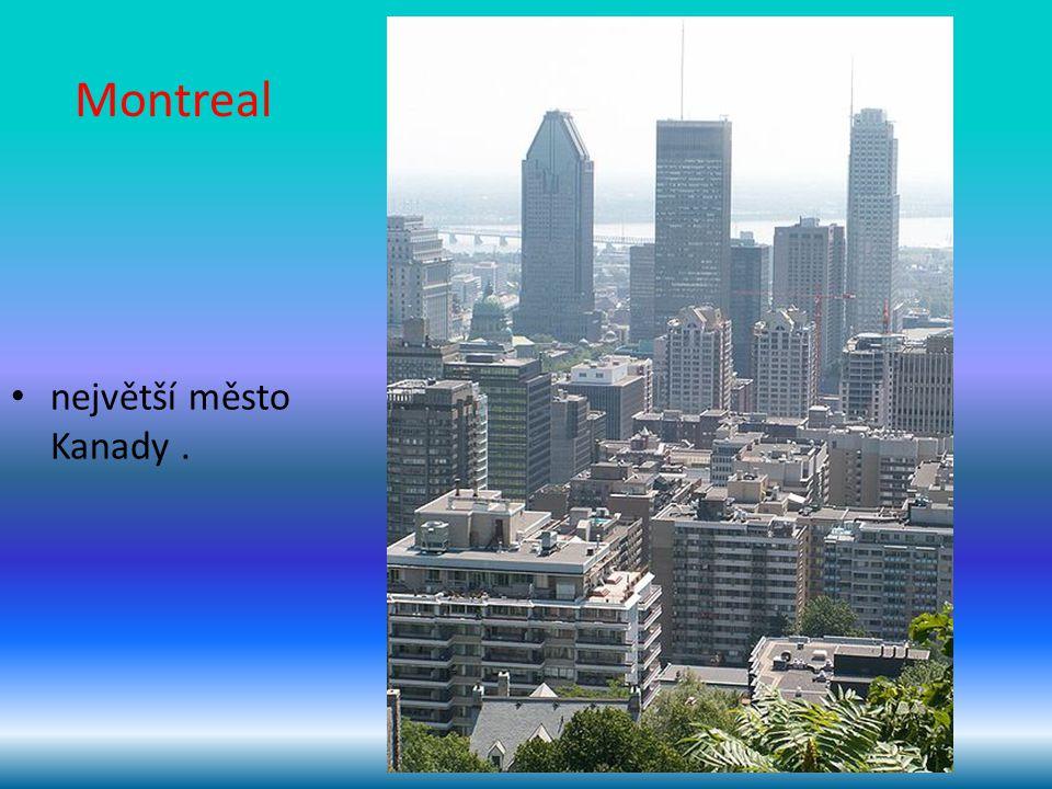 Montreal největší město Kanady.