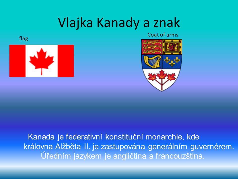 Vlajka Kanady a znak flag Coat of arms Kanada je federativní konstituční monarchie, kde královna Alžběta II. je zastupována generálním guvernérem. Úře