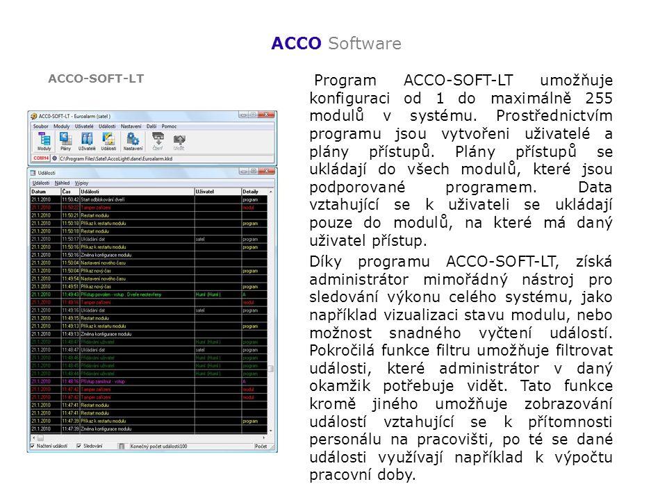 ACCO Software Program ACCO-SOFT-LT umožňuje konfiguraci od 1 do maximálně 255 modulů v systému. Prostřednictvím programu jsou vytvořeni uživatelé a pl