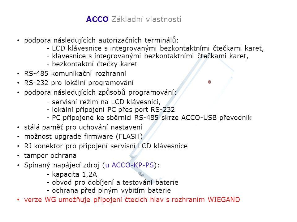 ACCO Základní vlastnosti podpora následujících autorizačních terminálů: - LCD klávesnice s integrovanými bezkontaktními čtečkami karet, - klávesnice s