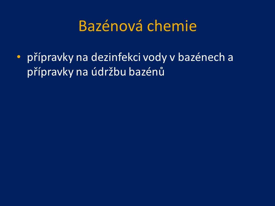 Bazénová chemie přípravky na dezinfekci vody v bazénech a přípravky na údržbu bazénů