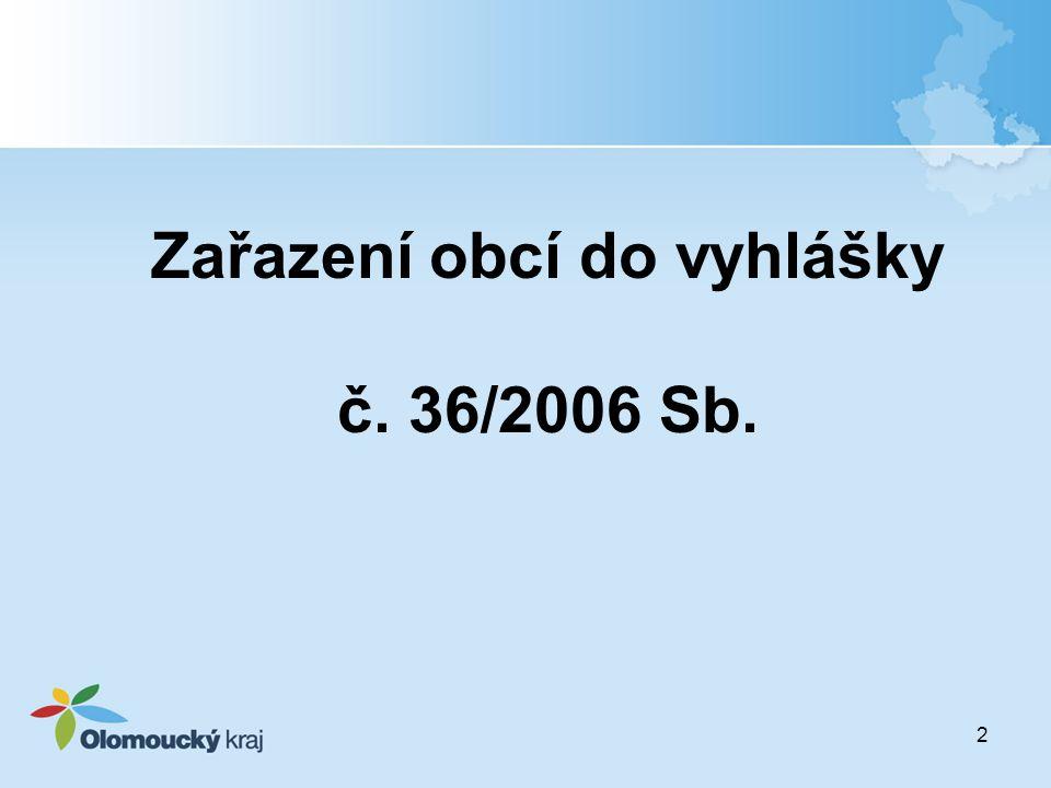 Zařazení obcí do vyhlášky č. 36/2006 Sb. 2