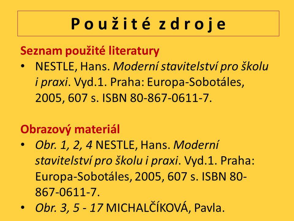 P o u ž i t é z d r o j e Seznam použité literatury NESTLE, Hans.