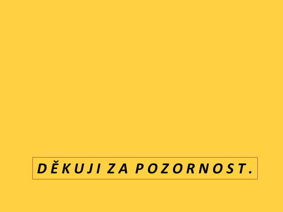 D Ě K U J I Z A P O Z O R N O S T.